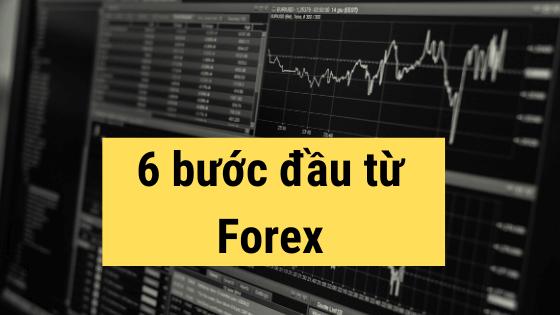 6 bước đầu tư forex